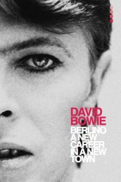 DAVID BOWIE | BERLINO: a new career in a new town