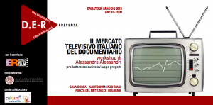 IL MERCATO TELEVISIVO ITALIANO DEL DOCUMENTARIO WORKSHOP GRATUITO A CURA DI D.E-R